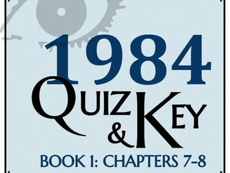 1984 by George Orwell - Quiz (Book 1: Chapters 7-8)