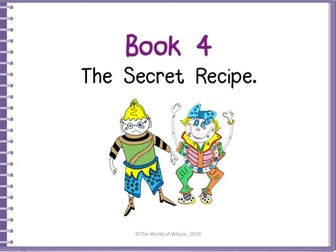 Assemblies / PSHE/ Moral Values/ Literacy- Book 4 The Secret Recipe  by The World Of Whyse.
