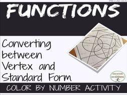 Functions - converting between vertex and standard form color by number activity