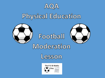 AQA Physical Education - Practical GCSE Football Moderation