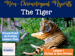 Non-Chronological reports - Lesson One Fiction /Non-fiction - The Tiger