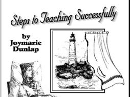 """Steps to Teaching Successfully"" - Help for Homeschooling Parents"