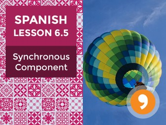 Spanish Lesson 6.5: Synchronous Component - Teacher Notes