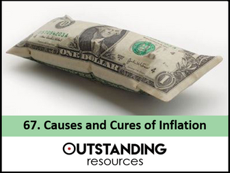 Economics: Lesson 67  - The Causes and Cures of Inflation (+ Resources)