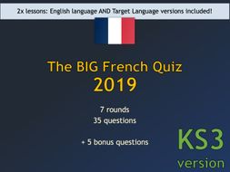 The BIG French Quiz 2019 (KS3 version) UPDATED