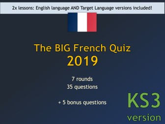 The BIG French Quiz 2019 (KS3 version)