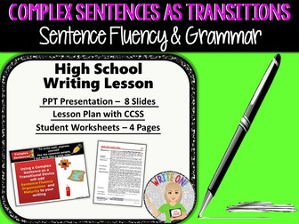 COMPLEX SENTENCES AS TRANSITIONS - Sentence Fluency and Grammar in Writing - High School