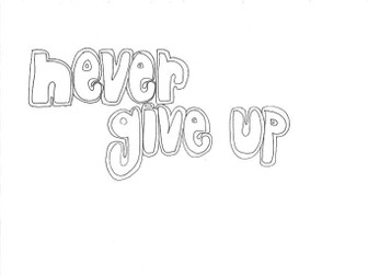 Never Give Up (Classroom Rules) Colouring Page