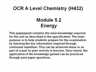 OCR A Level Chemistry (H432)      Module 5.2  Energy - Powerpoint