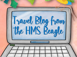 Write a Travel Blog from the HMS Beagle