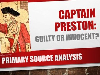 Captain Preston: Guilty or Innocent? (Primary Source Analysis)