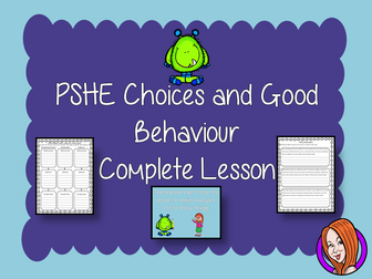 Making Choices for Good Behaviour; Complete Lesson
