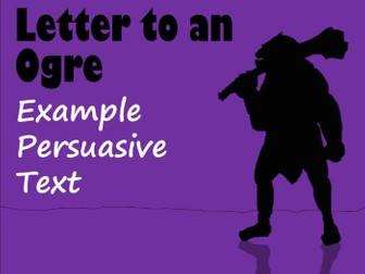 Letter to an Ogre Example Persuasive Text, with Feature Identification Sheet & Answers