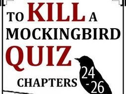 To Kill a Mockingbird Quiz - Chapters 24-26