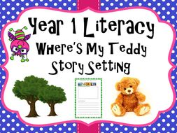 Year 1 Literacy - 'Where's my teddy' Setting description