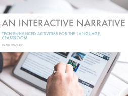 Tech Enhanced Activities - An Interactive narrative
