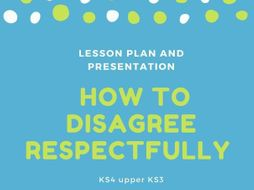 Managing Conflict and Disagreeing Respectfully,  PSHE lesson plan KS3  KS4