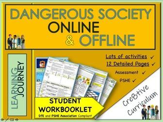 Dangerous Society Online and Offline