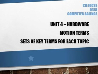 Computer Science GCSE Unit: 4 Hardware - Motion terms - Learn the key terms