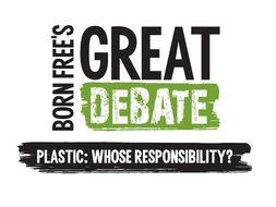 Plastic: Whose responsibility? Born Free's Great Debate for KS4