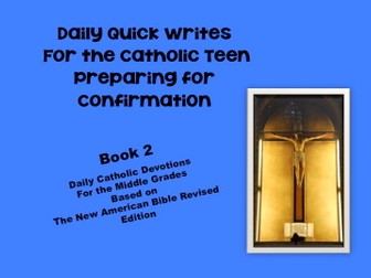 Daily Quick Writes for the Catholic Teen Preparing for Confirmation