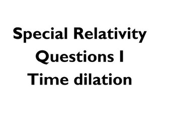 Special Relativity Questions - Time dilation - A Level Physics by ...