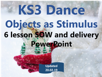 KS3 Dance - Year 8 - Objects as Stimulus - 6 lesson SOL and delivery PowerPoint