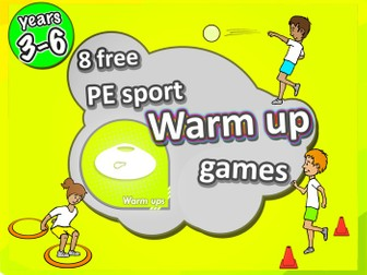 8 FREE PE Sport LESSON Warm Up Games - Years 3-6 (Key Stage 2)