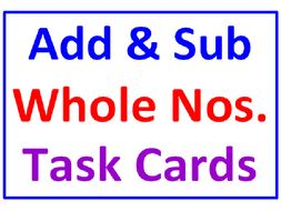 Addition and Subtraction of Whole Numbers TASK CARDS With Lesson Plan
