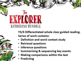Y3/4 Chapter 9 The Explorer by Katherine Rundell 1 week whole class guided reading pack
