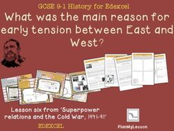 Edexcel 9-1 GCSE  The Cold War Lesson 6: 'What was the main reason for increasing tension, 1945-46?'