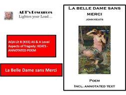AQA Lit B (KS5) AS & A Level Aspects of Tragedy - KEATS  - ANNOTATED  POEM - LA BELLE DAME SANS ...