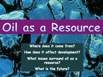 Oil as a Resource? Energy & Sustainability