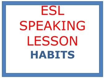 ESL SPEAKING LESSON HABITS