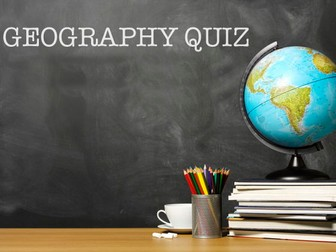 End of Year Geography Quiz
