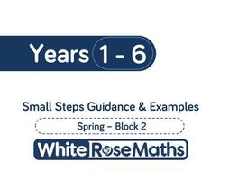 White Rose Maths - Spring - Block 2 - Years 1 - 6