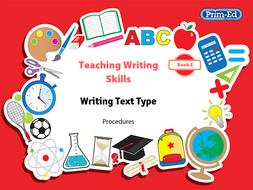 Teaching Writing Skills: Book E Procedures Unit Year 5/Primary 6