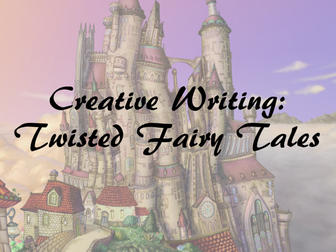 Creative Writing: Twisted Fairy Tales