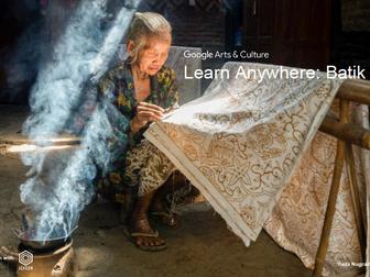 Batik: Learn Anywhere #googlearts
