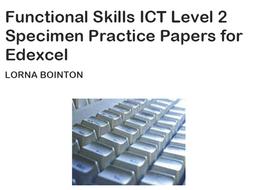 Functional Skills ICT Level 2:  Specimen Practice Papers (for Edexcel)