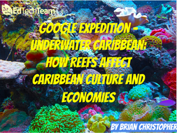 Underwater Caribbean: How Reefs Affect Caribbean Cultures and Economies #GoogleExpedition