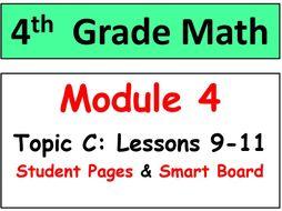 Grade 4 Math Module 4 Topic C, lessons 9-11: Smart Bd, Stud Pgs, Reviews, HOT Q
