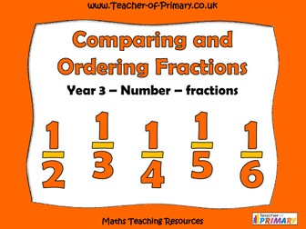 Comparing and Ordering Fractions  - Year 3