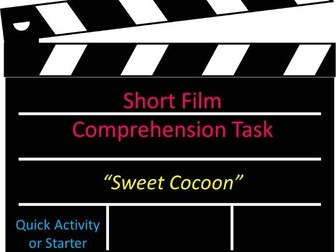 Short Film Comprehension Task Sweet Cocoon Quick Activity or Starter