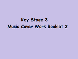 Key Stage 3 Music Cover Work Booklet 2