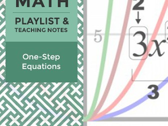 One-Step Equations - Playlist and Teaching Notes