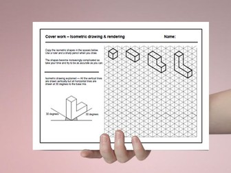 D&T cover work / cover lesson - Isometric drawing and rendering - 1hr activity