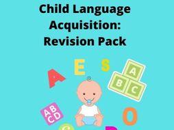 Child Language Acquisition: Complete Revision Pack!