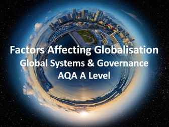 Factors Affecting Globalisation - AQA A Level Geography