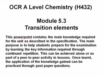 OCR A Level Chemistry (H432) Module 5.3 Transition elements - Powerpoint